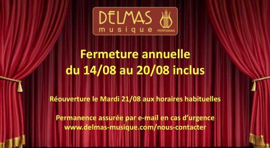 Delmas Musique COngésDELMAS-Aout-V2-545x300 Fermeture Annuelle du 14 au 20 Aout 2018. Réouverture le 21/08